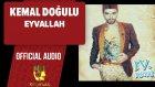Kemal Doğulu - Eyvallah - ( Official Audio )
