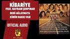 Kibariye Ft. Bayram Şenpınar - Beni Ağlatmaya Kimin Hakkı Var - ( Official Audio )