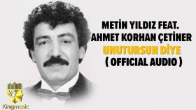 Metin Yıldız Ft. Ahmet Korhan Çetiner - Unutursun Diye - ( Official Audio )