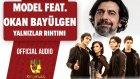 Model Ft. Okan Bayülgen - Yalnızlar Rıhtımı - ( Official Audio)