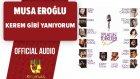 Musa Eroğlu - Kerem Gibi Yanıyorum - ( Official Audio )