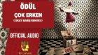 Ödül - Çok Erken - Okay Barış Remiks ( Official Audio )