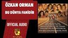 Özkan Orman - Bu Dünya Fanidir - ( Official Audio )