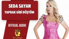 Seda Sayan - Yaprak Gibi Düştüm - ( Official Audio)