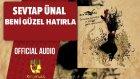 Sevtap Ünal - Beni Güzel Hatırla - ( Official Audio )