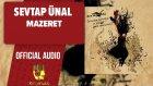 Sevtap Ünal - Mazeret - ( Official Audio )
