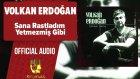 Volkan Erdoğan - Sana Rastladım Yetmezmiş Gibi - ( Official Audio )