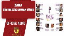 Zara - Bir İncecik Duman Tüter - ( Official Audio )
