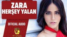 Zara - Her Şey Yalan - ( Official Audio)