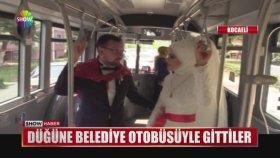Düğüne Belediye Otobüsü ile Gittiler