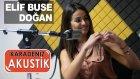 Elif Buse Doğan - Yunuslar Dizi Dizi (Karadeniz Akustik)