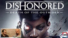 Dishonored: Death of the Outsider'i Bitirdik! - Bu Fiyata Değer Mi?