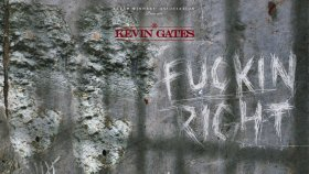 Kevin Gates - Fuckin Right