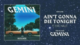 Macklemore - Ain't Gonna Die Tonight