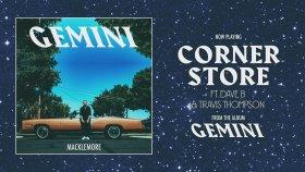Macklemore - Corner Store