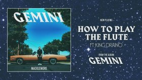 Macklemore - How To Play The Flute
