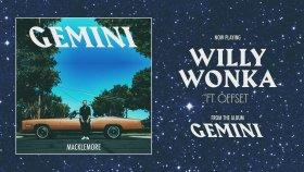 Macklemore - Willy Wonka