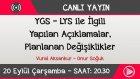 YGS - LYS ile İlgili Yapılan Açıklamalar, Planlanan Değişiklikler (Canlı Yayın Videosu)