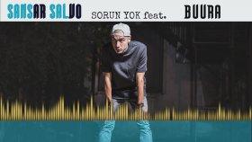 Sansar Salvo - Sorun Yok (feat. Buura)