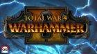 Total War: Warhammer Iı Oynuyoruz!