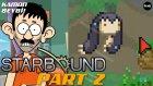"""Kamon Beybi ! """"Starbound"""" Oyun Tanıtımı - Part 2 (Fırıldak Ailesi Spinoff)"""