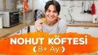 Sebzeli Nohut Köftesi (8+ Ay) | İki Anne Bir Mutfak