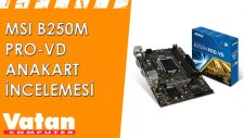 MSI B250M PRO-VD Anakart İncelemesi