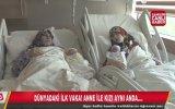 Aynı Anda Doğum Yapan Anne ve Kızı Dünyada İlk