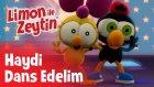 Limon ile Zeytin - Haydi Dans Edelim | Çizgi Film