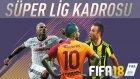 Süper Lig Kadrosu Ultımate Team ! | Fıfa 18 Fut Ultımate Team