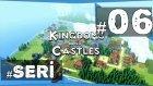 Savunma Sanayi Çalışmaları L Kingdoms And Castles Günlükleri - 6.bölüm #türkçe