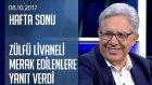Zülfü Livaneli Merak Edilenlere Yanıt Verdi - Hafta Sonu 08.10.2017 Pazar