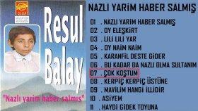 Resul Balay - Çok Koştum