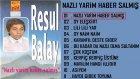 Resul Balay - Nazlı Yarim Haber Salmış