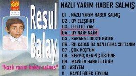 Resul Balay - Oy Naim Naim