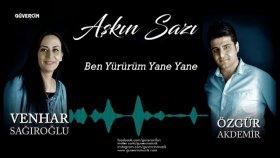 Venhar Sağıroğlu - Özgür AKDEMİR