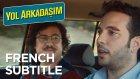 Yol Arkadaşım Trailer | French Subtitle