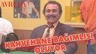 Burhan Kahvehaneyi Karıştırıyor!