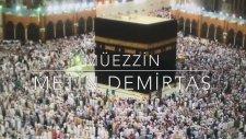 Dünyanın en güzel ezanı. Muhteşem ezan. Canlı ezan dinle. Müezzin Metin Demirtaş. Azan Makkah live.