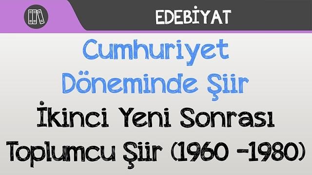 Cumhuriyet Döneminde şiir Ikinci Yeni Sonrası Toplumcu şiir 1960