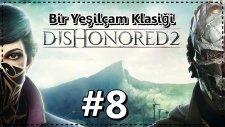 Dunwall'a İntikam İçin Dönüyoruz | Dishonored #8