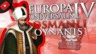 Padişahım Çok Yaşa  / Europa Universalis Iv : Türkçe Multiplayer Oynanış - Bölüm 12