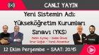 Yeni Sistemin Adı: Yükseköğretim Kurumları Sınavı (YKS)