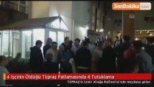 4 İşçinin Öldüğü Tüpraş Patlamasında 4 Tutuklama