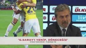 Aykut Kocaman: Galatasaray'ı Yenip Döneceğiz