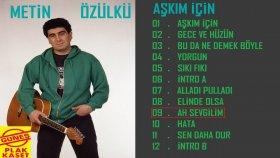Metin Özülkü - Ah Sevgilim