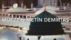 Medineden Müthiş Bir Ezanı Muhammedi. Medine Makamı Ezan - Youtube. Hafız Metin Demirtaş.azan Madina
