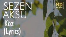 Sezen Aksu - Koz (Lyrics I Şarkı Sözleri)