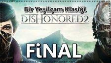 [final] Delilah İle Son Savaş | Dishonored 2