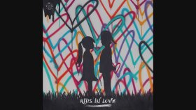 Kygo - Kids In Love Feat. The Night Game